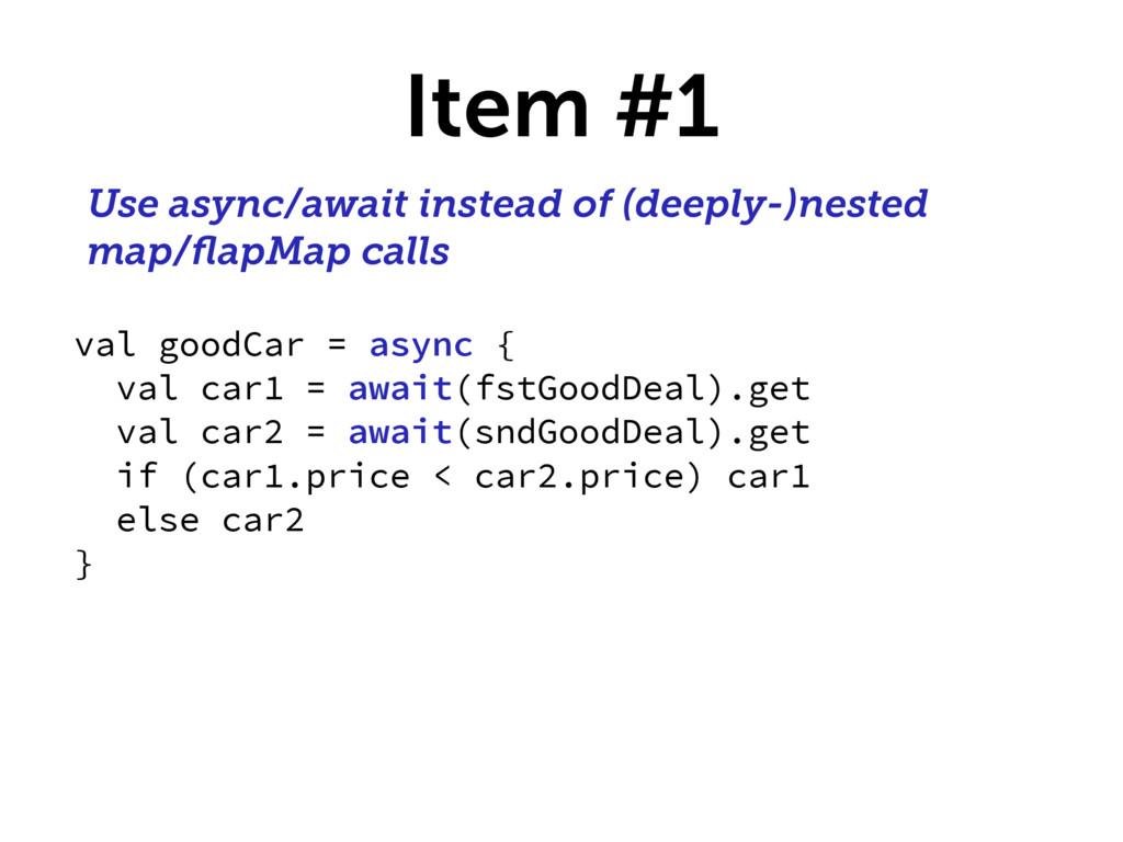 Item #1 Use async/await instead of (deeply-)nes...