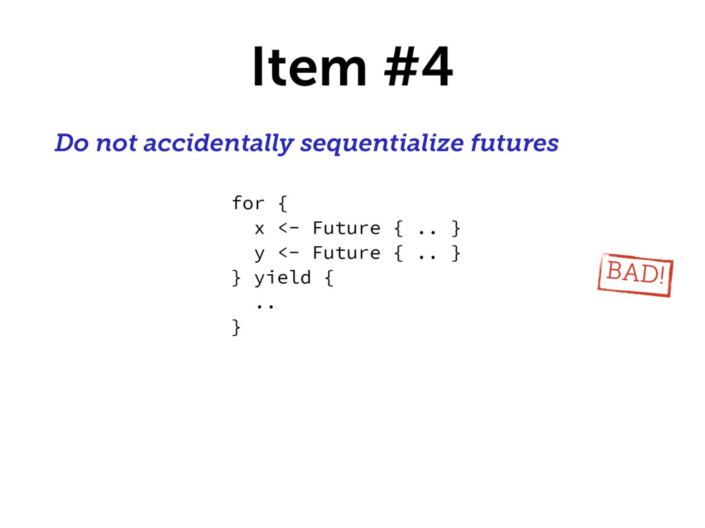 Item #4 Do not accidentally sequentialize futur...
