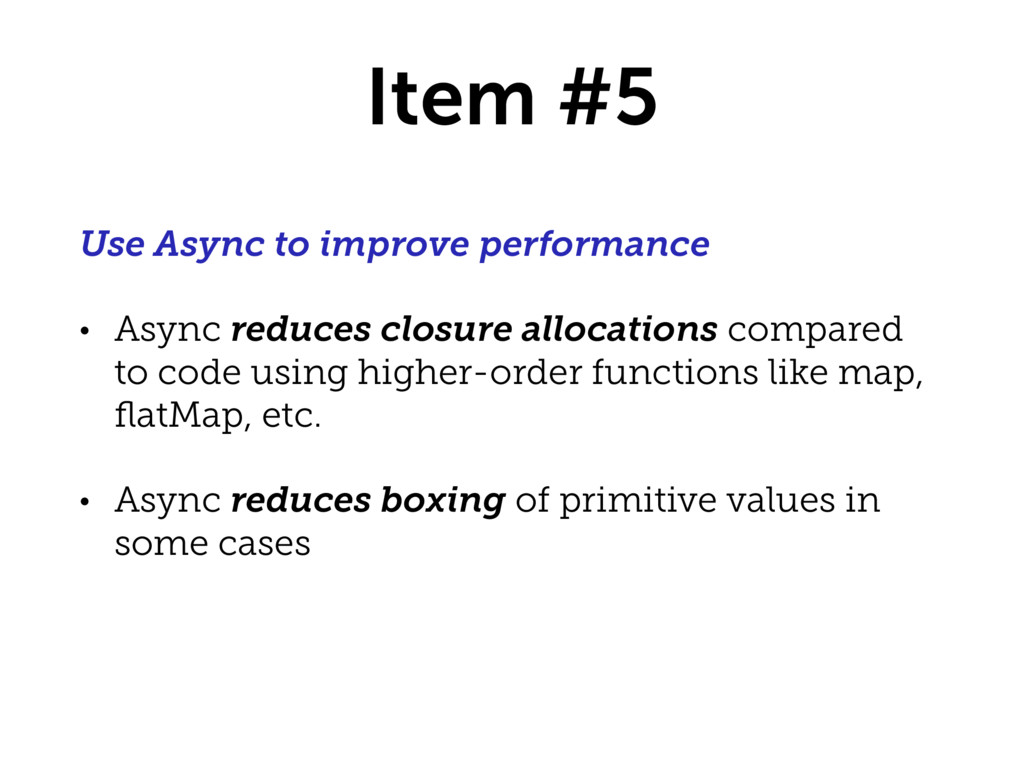 Item #5 Use Async to improve performance • Asyn...
