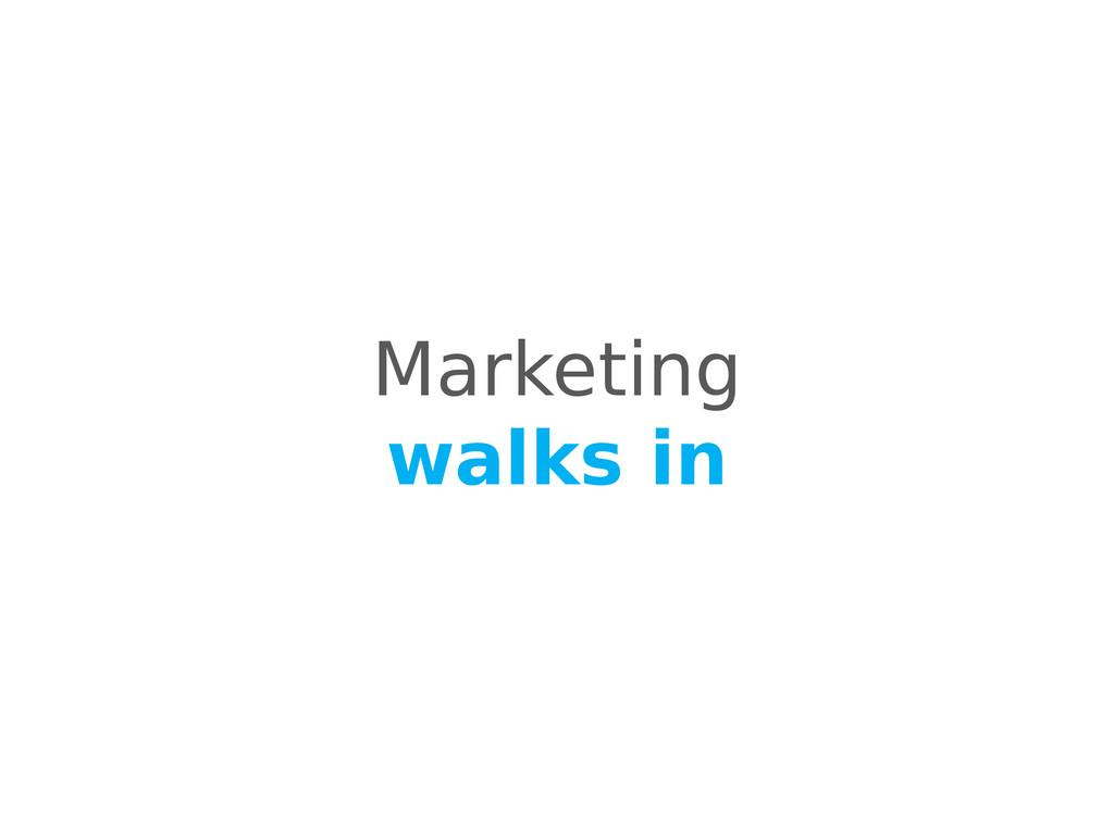 Marketing walks in