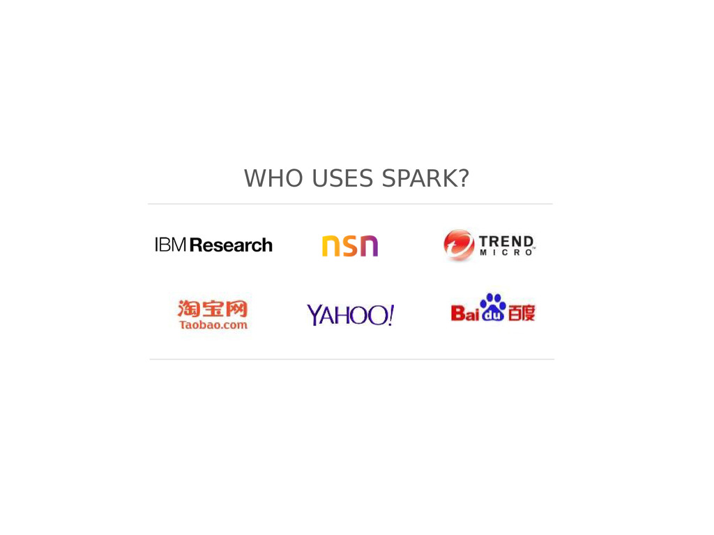 WHO USES SPARK?
