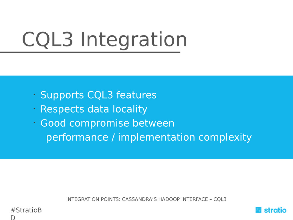 • Supports CQL3 features • Respects data locali...