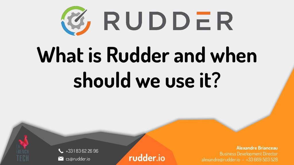 rudder.io +33 1 83 62 26 96 cs@rudder.io What i...