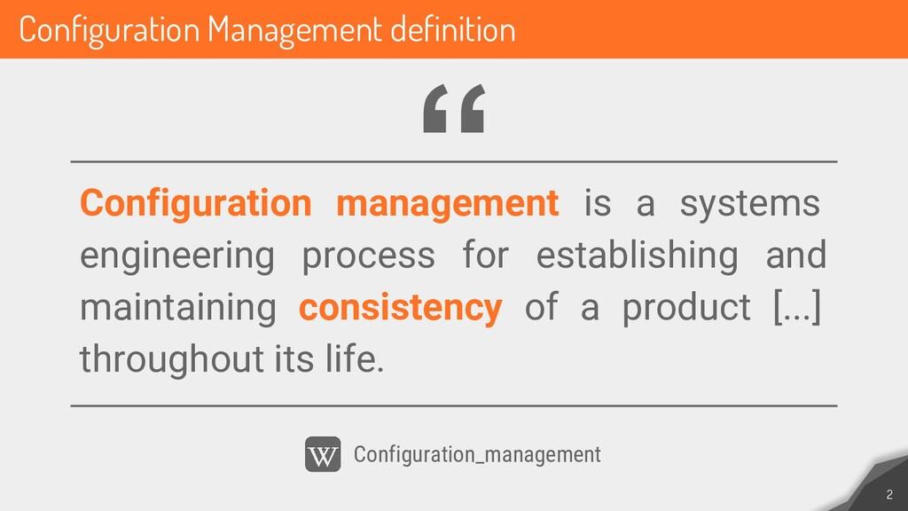 Configuration Management definition 2 Configura...