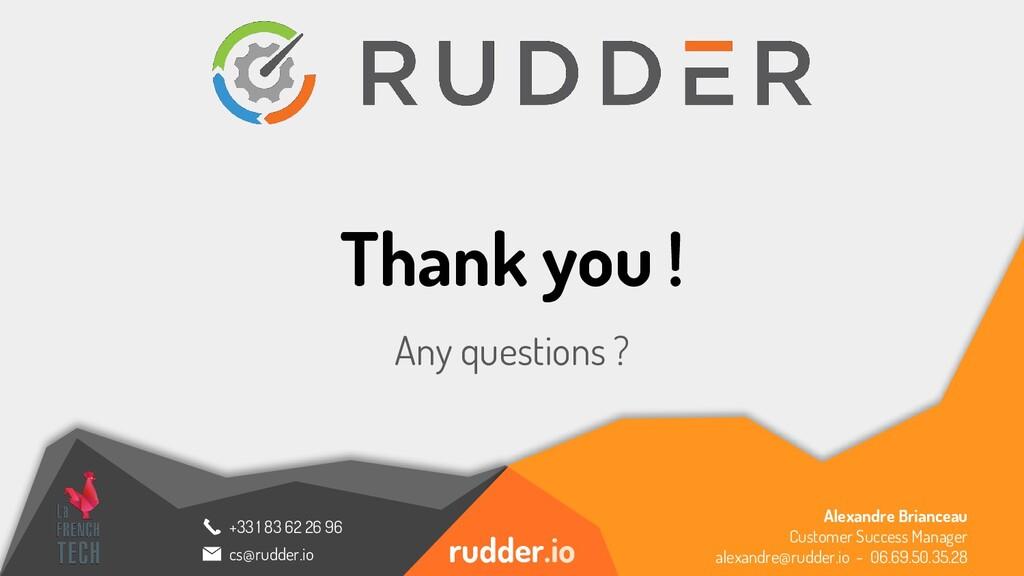 rudder.io +33 1 83 62 26 96 cs@rudder.io Thank ...