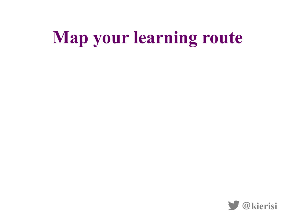 Map your learning route @kierisi