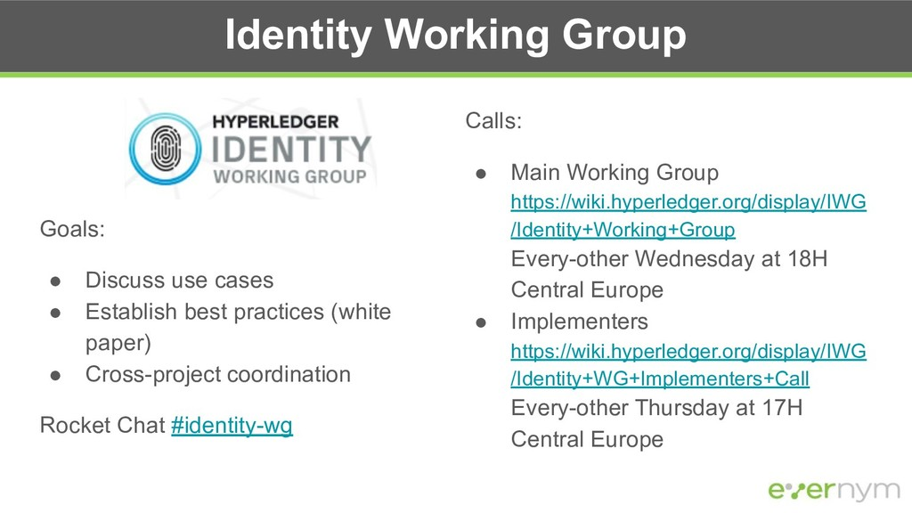 Identity Working Group Goals: ● Discuss use cas...
