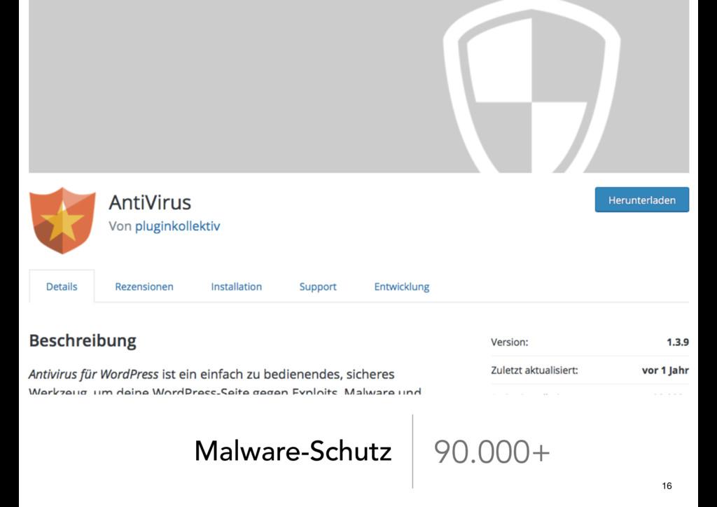 Malware-Schutz 90.000+ 16