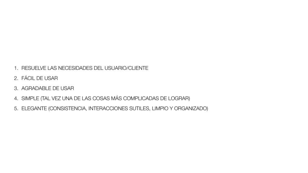 1. RESUELVE LAS NECESIDADES DEL USUARIO/CLIENTE...