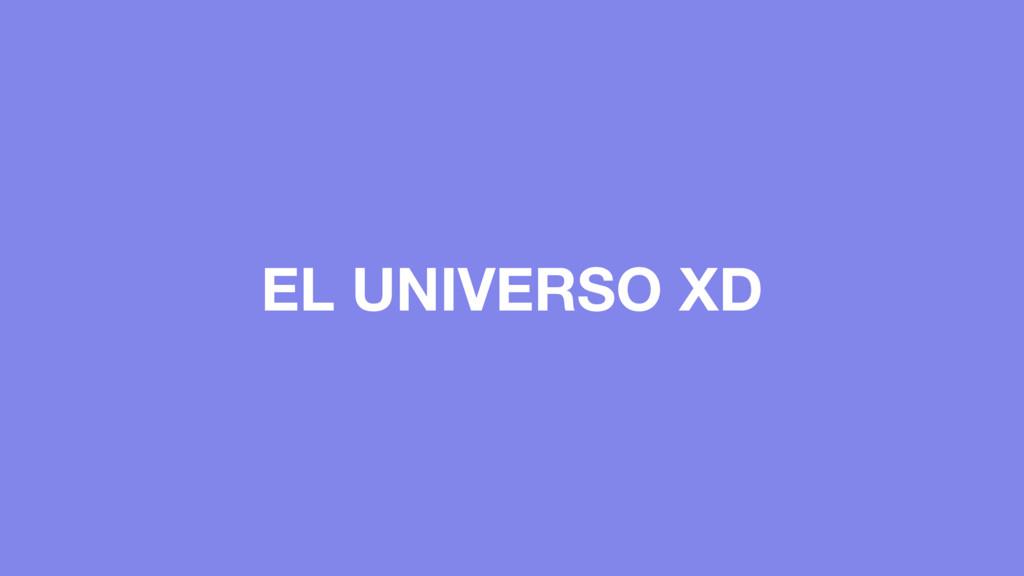EL UNIVERSO XD