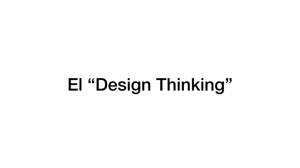 "El ""Design Thinking"""