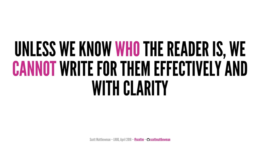 UNLESS WE KNOW WHO THE READER IS, WE CANNOT WRI...