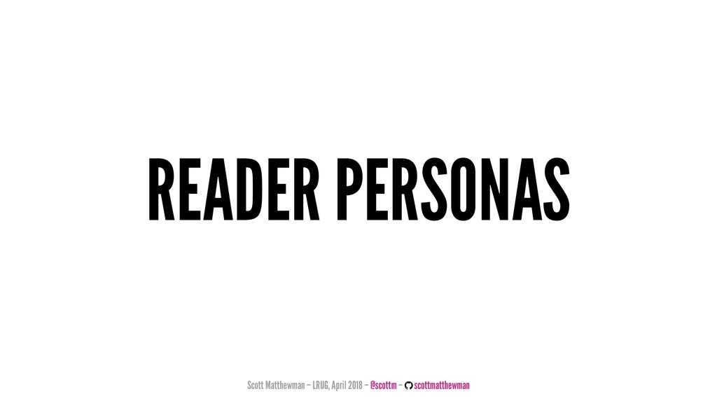 READER PERSONAS Scott Matthewman – LRUG, April ...