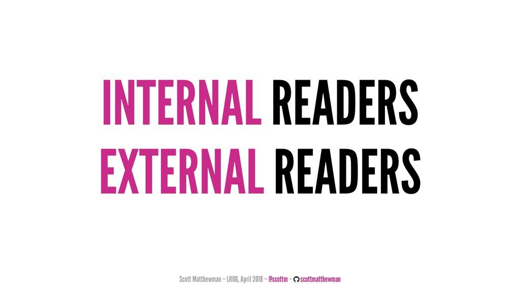 INTERNAL READERS EXTERNAL READERS Scott Matthew...