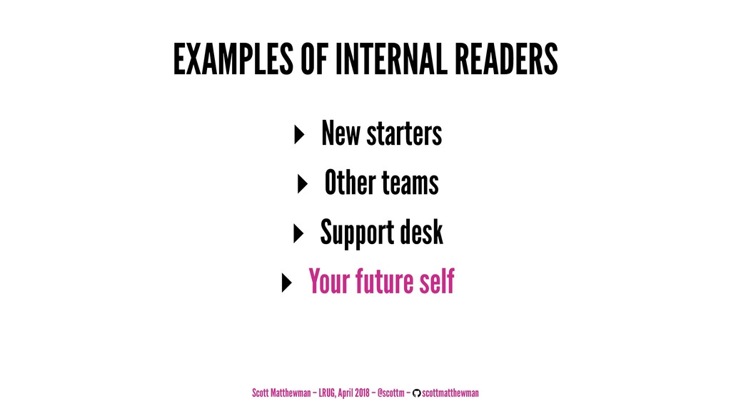 EXAMPLES OF INTERNAL READERS ▸ New starters ▸ O...