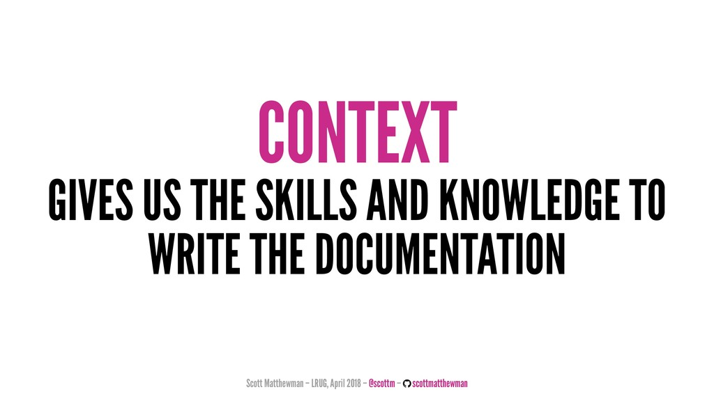 CONTEXT GIVES US THE SKILLS AND KNOWLEDGE TO WR...