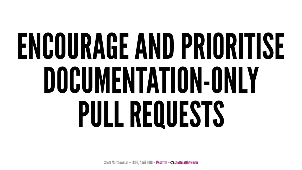 ENCOURAGE AND PRIORITISE DOCUMENTATION-ONLY PUL...