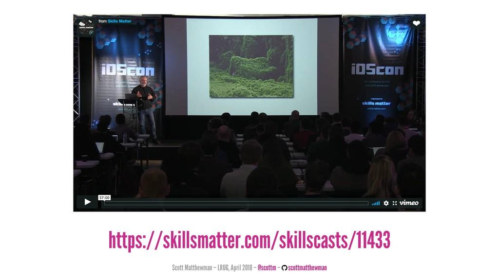 https://skillsmatter.com/skillscasts/11433 Scot...