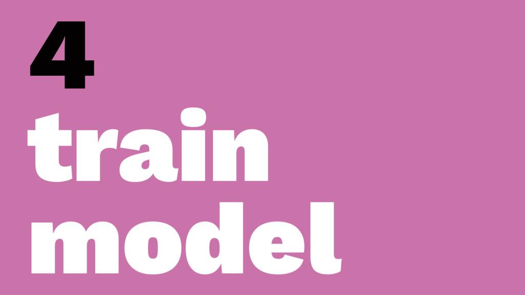 4 train model