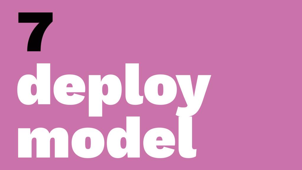 7 deploy model
