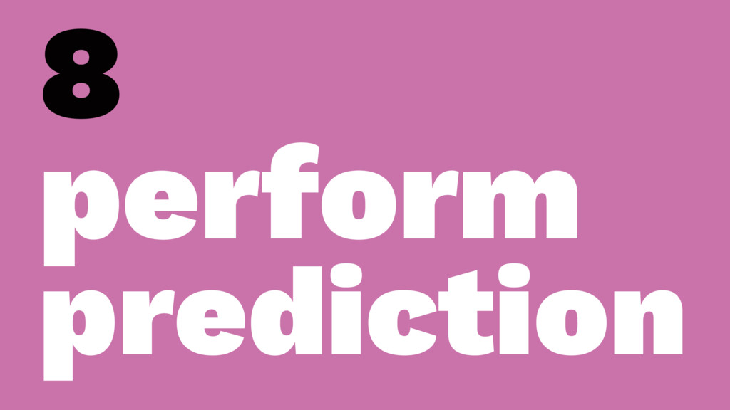 8 perform prediction