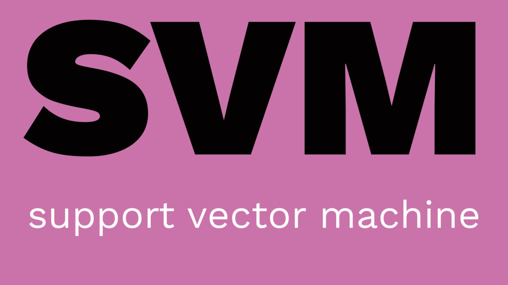 SVM support vector machine