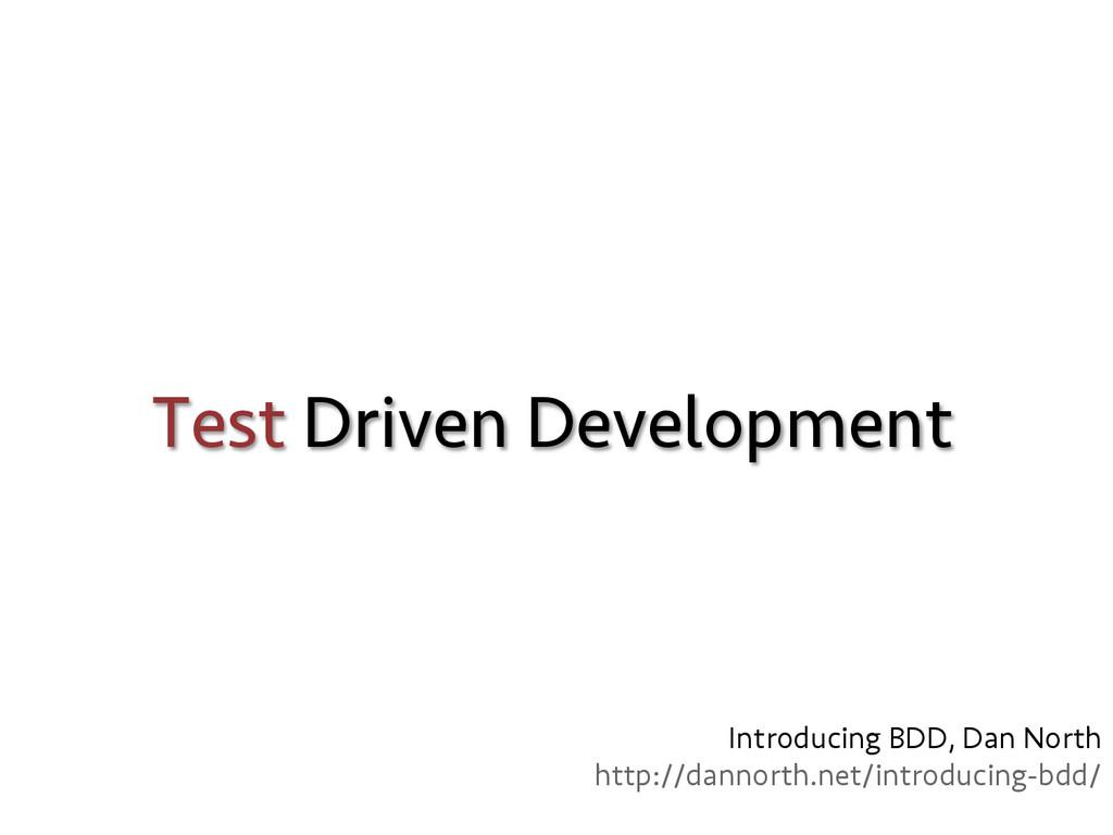 Test Driven Development Introducing BDD, Dan No...