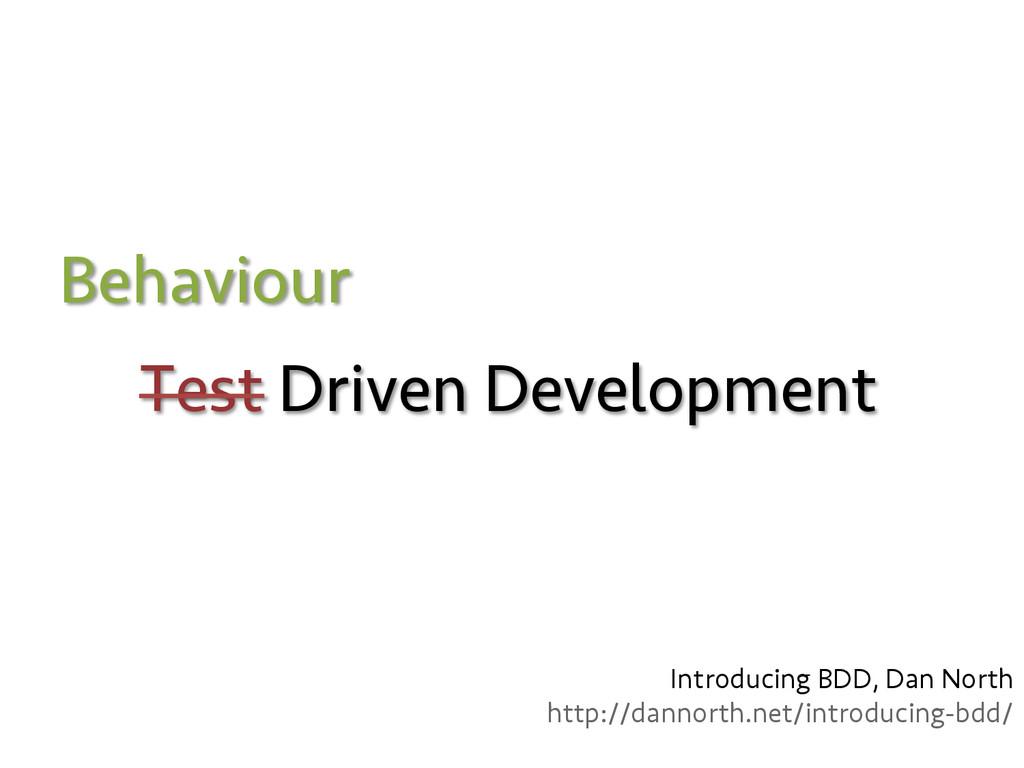 Test Driven Development Behaviour Introducing B...