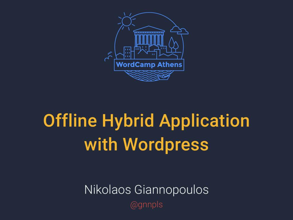 Offline Hybrid Application with Wordpress Nikol...