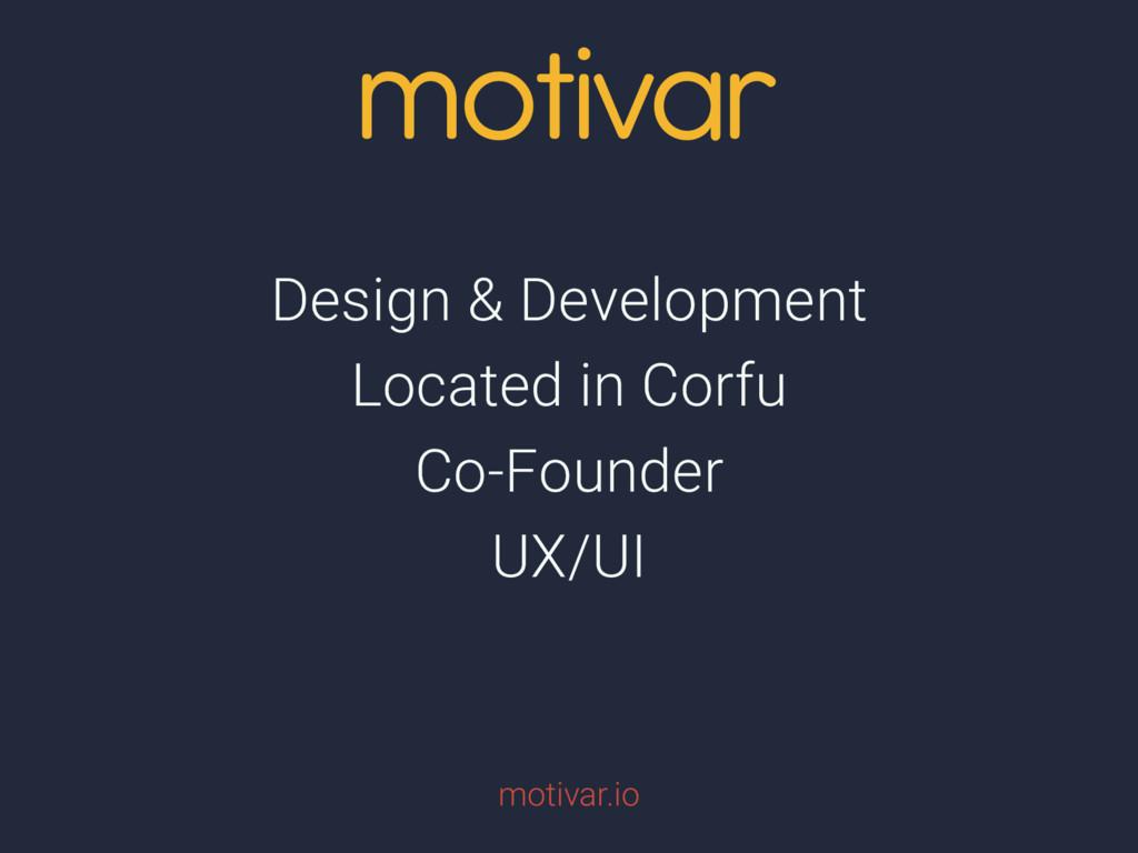 Design & Development Located in Corfu Co-Founde...