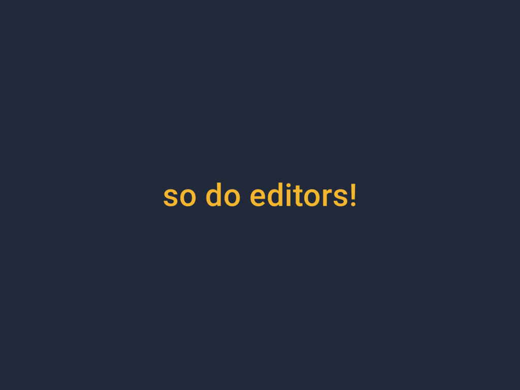 so do editors!
