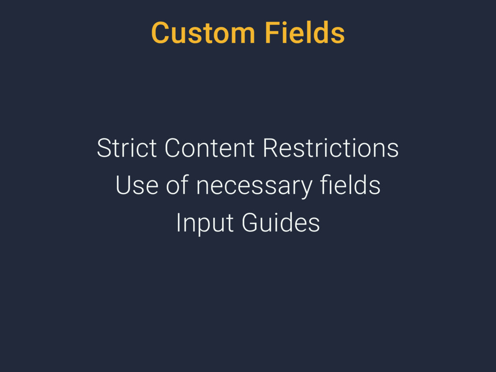 Custom Fields Strict Content Restrictions Use o...