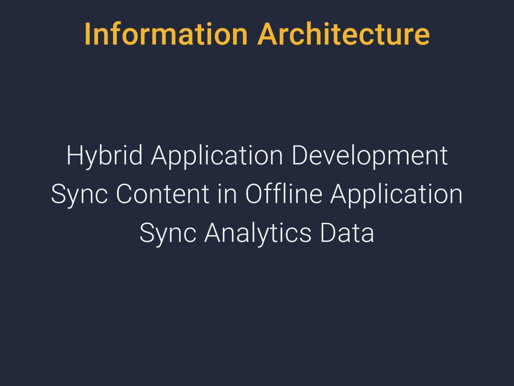 Information Architecture Hybrid Application Dev...