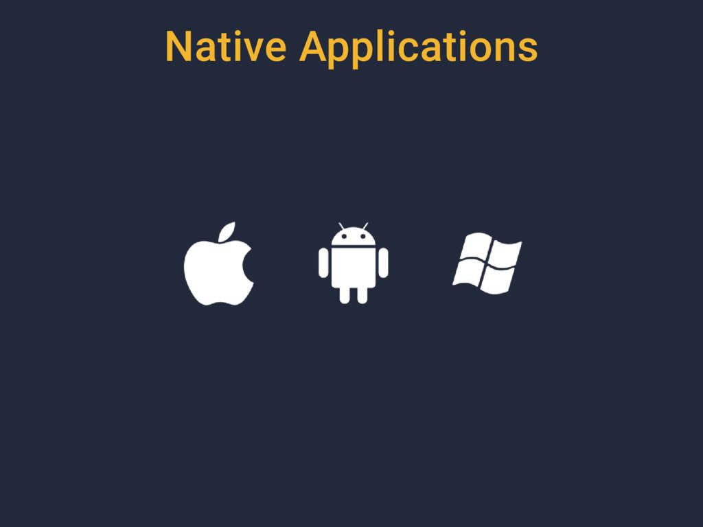 Native Applications