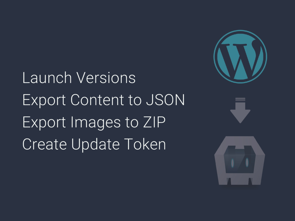 Launch Versions Export Content to JSON Export I...