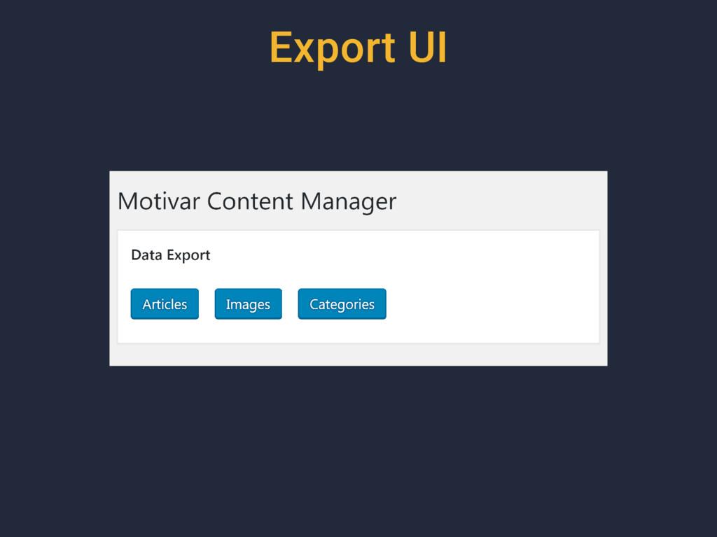 Export UI