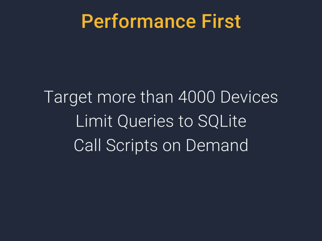 Performance First Target more than 4000 Devices...