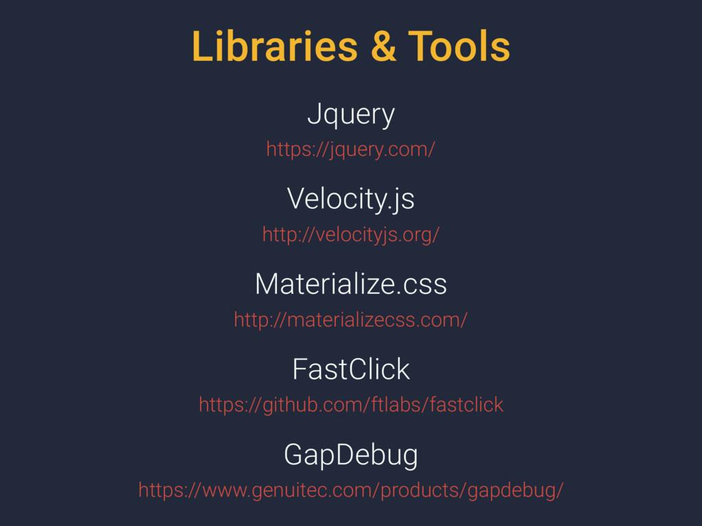 Libraries & Tools Jquery https://jquery.com/ Ve...