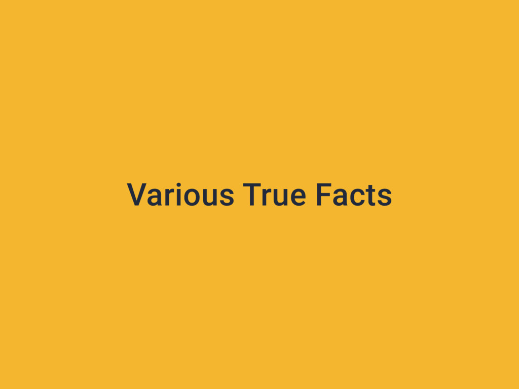 Various True Facts
