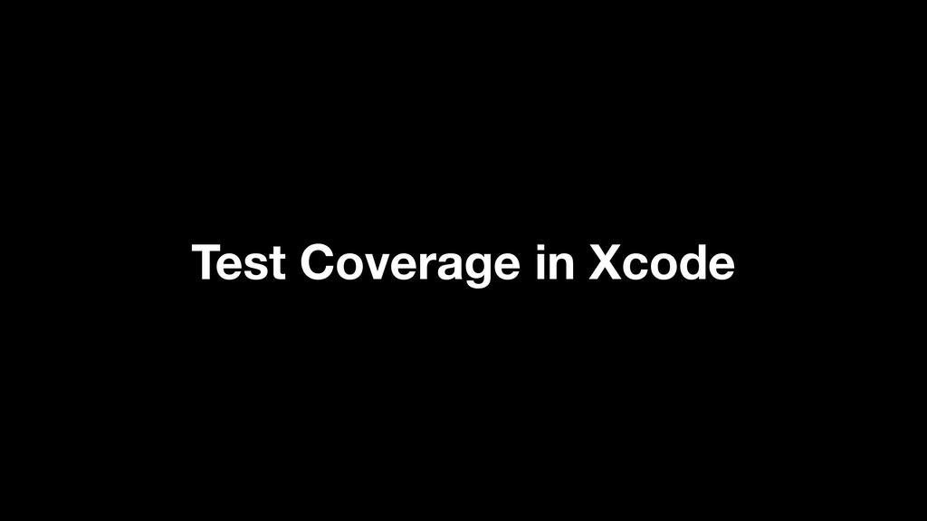 Test Coverage in Xcode