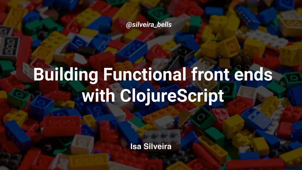 Building Functional front ends with ClojureScri...