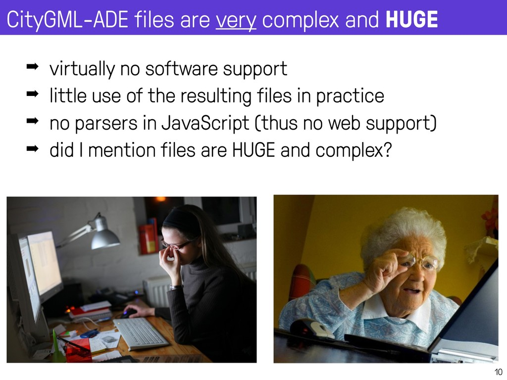 CityGML-ADE files are very complex and HUGE 10 ...