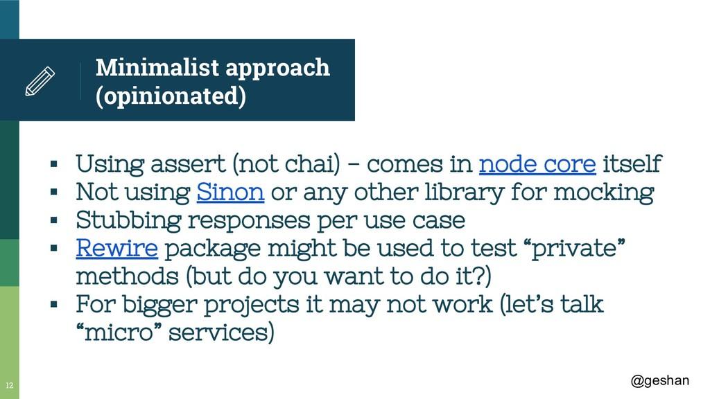@geshan Minimalist approach (opinionated) ▪ Usi...