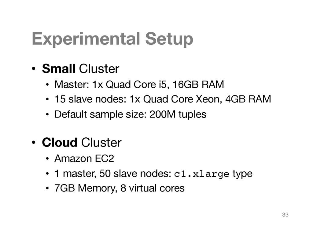 Experimental Setup • Small Cluster • Master...