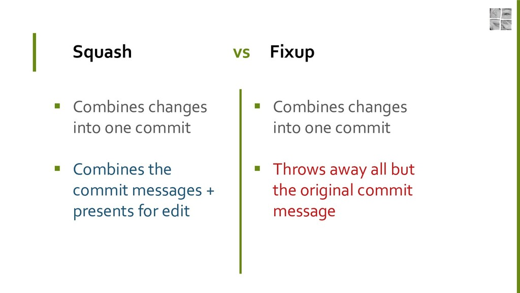 Squash vs Fixup  Combines changes into one com...