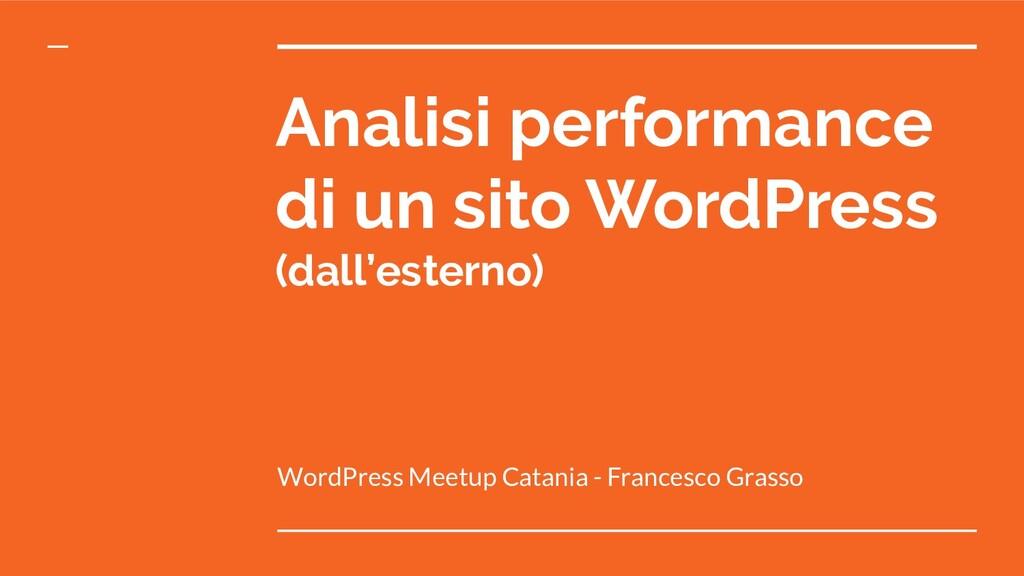 Analisi performance di un sito WordPress (dall'...