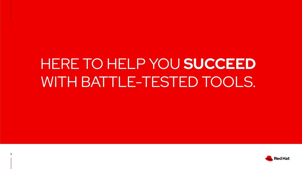 HERE TO HELP YOU SUCCEED WITH BATTLE-TESTED TOO...
