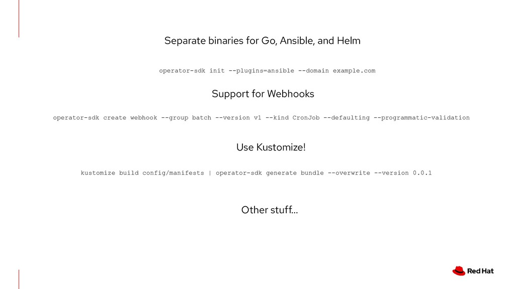 Support for Webhooks Separate binaries for Go, ...