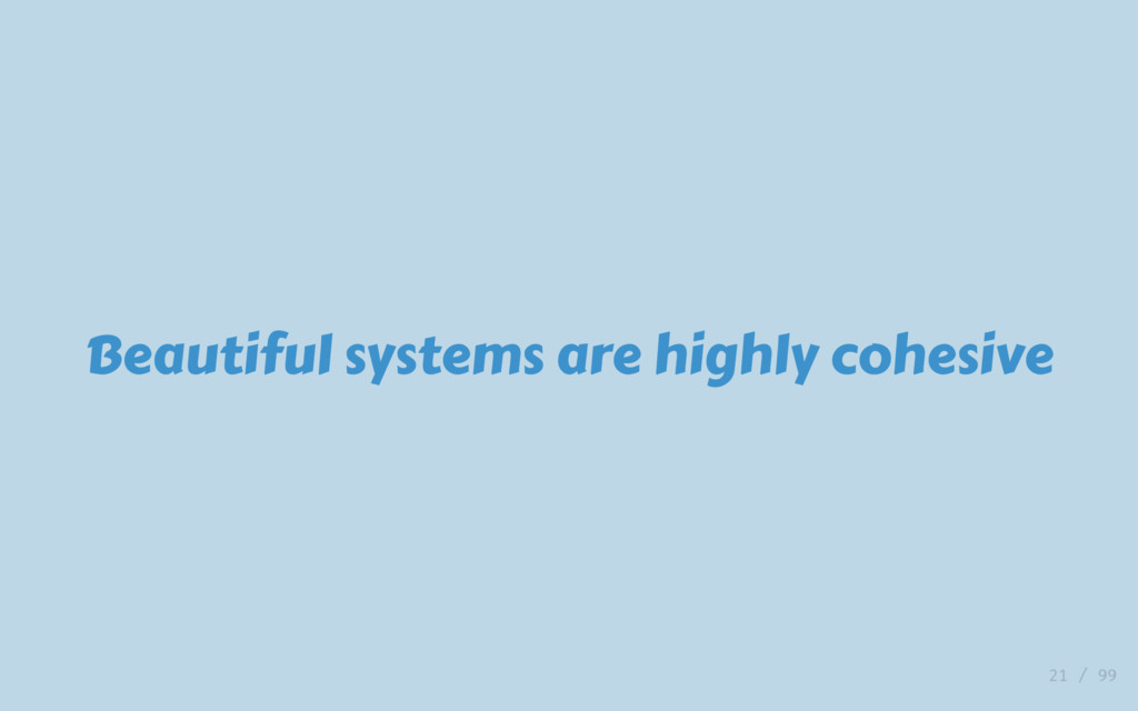 Beautiful systems are highly cohesive