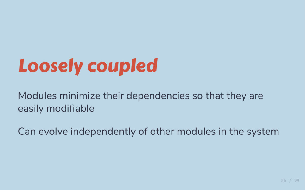 Loosely coupled Modules minimize their dependen...